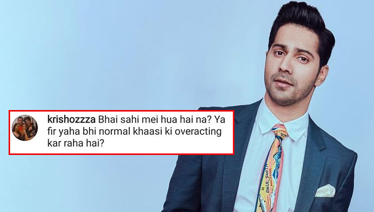Troll doubts Varun Dhawan's Covid-19 positive result; actor hits back with a savage reply | Bollywood Bubble