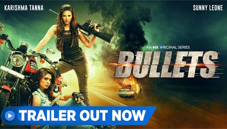 'Bullets' Trailer: Get ready for the weekend double trouble with fearless beauties Sunny Leone and Karishma Tanna | Bollywood Bubble