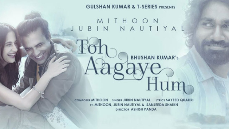 Toh Aagaye Hum Song: Mithoon and Jubin Nautiyal's love ballad for Sanjeeda Shaikh is mesmerising | Bollywood Bubble