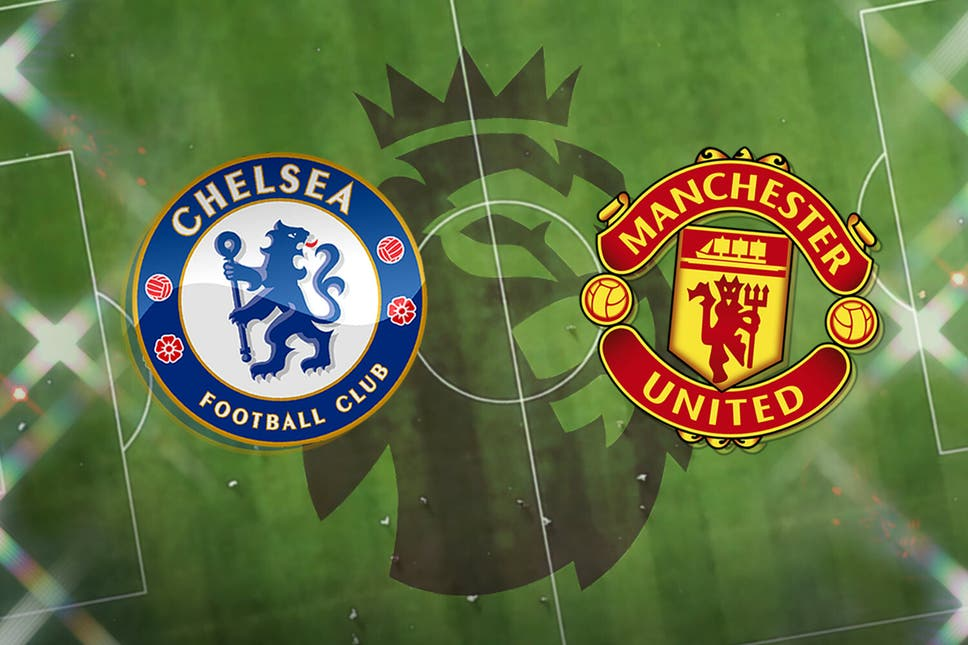 Chelsea FC vs Man United LIVE! Latest team news, lineups, prediction, TV and Premier League match stream today