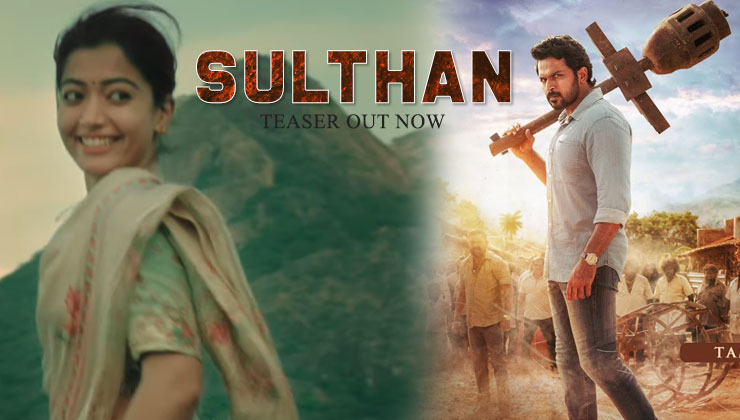 Sulthan Teaser: Rashmika Mandanna and Karthi's family entertainer to release on THIS date | Bollywood Bubble